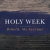 Behold, My Servant (Holy Week 2021)